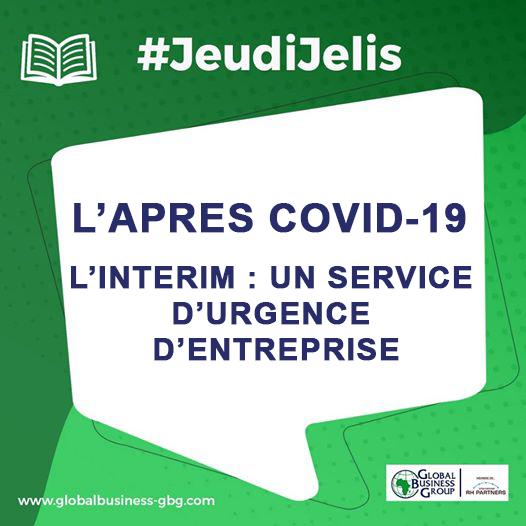 L'APRES COVID-19 – L'INTERIM : UN SERVICE D'URGENCE D'ENTREPRISE