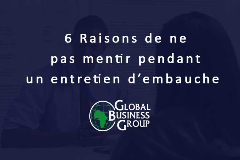 6 RAISONS DE NE PAS MENTIR PENDANT UN ENTRETIEN D'EMBAUCHE
